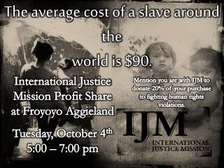 The average cost of a slave around the  world is $90.