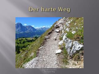 Der harte Weg