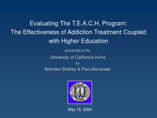 Evaluating The T.E.A.C.H. Program:  The Effectiveness of Addiction Treatment Coupled  with Higher Education