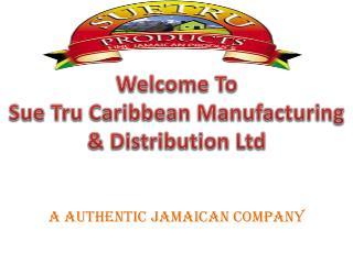 Sue Tru Caribbean Manufacturing & Distribution Ltd