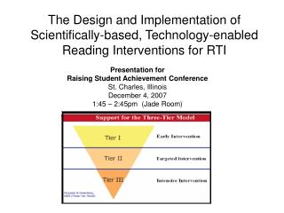 The Design and Implementation of Scientifically-based, Technology-enabled Reading Interventions for RTI