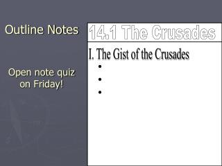 Outline Notes Open note quiz on Friday!