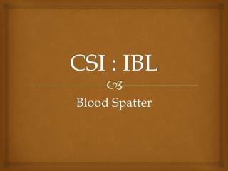 CSI : IBL