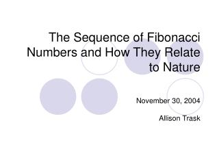 The Sequence of Fibonacci Numbers and How They Relate to Nature