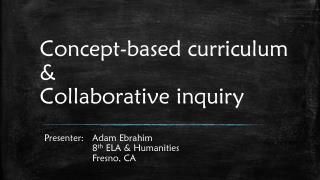 Concept-based curriculum & Collaborative inquiry