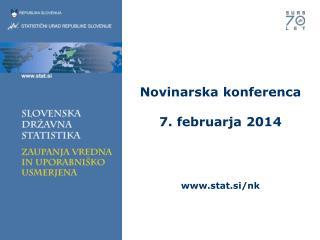 Novinarska konferenca 7. februarja 2014 stat.si/nk