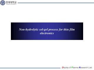 Non-hydrolytic sol-gel process for thin film electronics