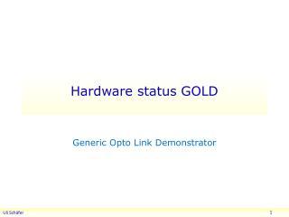 Hardware status GOLD