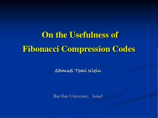 Fibonacci Compression Codes