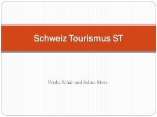 Schweiz  Tourismus  ST