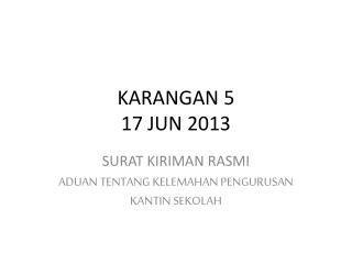 KARANGAN 5 17 JUN 2013