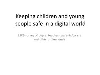 Keeping children and young people safe in a digital world