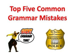 Top Five Common Grammar Mistakes