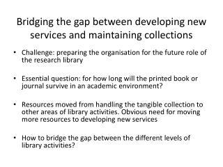 Bridging the gap between developing new services and maintaining collections