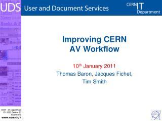 Improving CERN AV Workflow