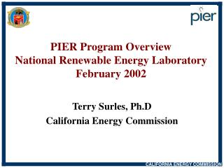 PIER Program Overview National Renewable Energy Laboratory February 2002