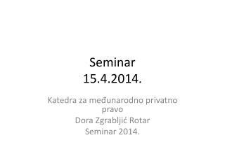 Seminar 15.4.2014 .