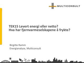 TEK15 Levert energi eller netto? Hva har fjernvarmeselskapene å frykte?