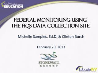 Federal Monitoring using the HQS data Collection Site