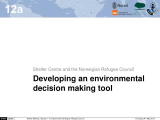 Developing an environmental decision making tool