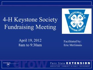 4-H Keystone Society Fundraising Meeting April 19,  2012 8am to 9:30am