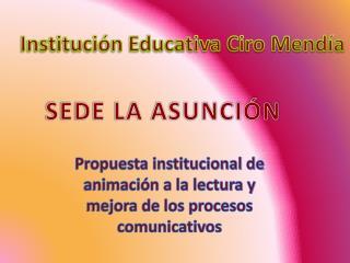 Institución Educativa Ciro Mendía