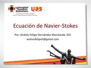 Ecuación de  Navier -Stokes