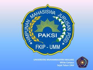 UNIVERSITAS MUHAMMADIYAH MALANG White Campus Sejak Tahun 1964