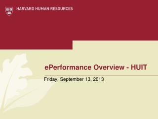 ePerformance Overview - HUIT