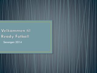 Velkommen til  Ready  Fotball