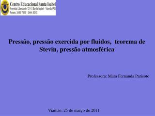 Pressão, pressão exercida por fluidos,  teorema de  Stevin , pressão atmosférica