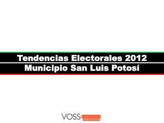 Tendencias Electorales 2012 Municipio San Luis Potos�