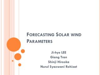 Forecasting Solar wind Parameters