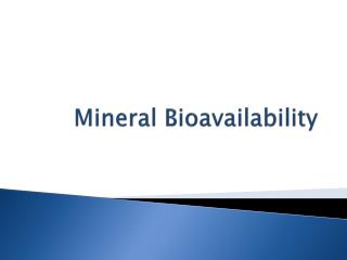 Mineral Bioavailability