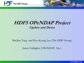 HDF5  OPeNDAP  Project Update and Demo