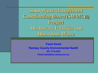 Solid Waste Management Coordinating Board SWMCB Project   Healthcare Facilities and Hazardous Waste