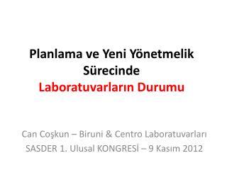 Planlama ve Yeni Yönetmelik Sürecinde   Laboratuvarların Durumu