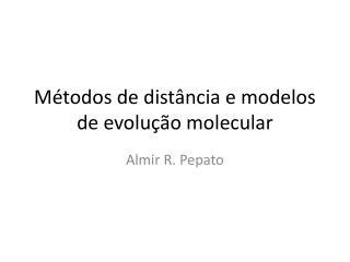 M�todos  de dist�ncia  e modelos de evolu��o molecular