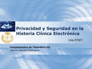 Privacidad y Seguridad en la Historia Clínica Electrónica