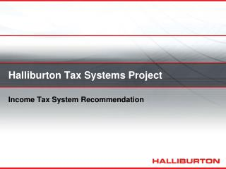 Halliburton Tax Systems Project