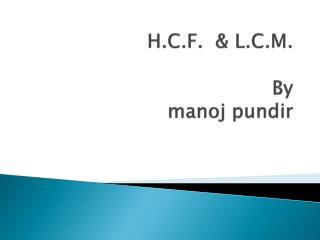 H.C.F.  & L.C.M. By manoj pundir