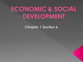 ECONOMIC & SOCIAL DEVELOPMENT