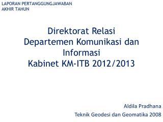 Direktorat Relasi Departemen Komunikasi dan Informasi Kabinet  KM-ITB 2012/2013