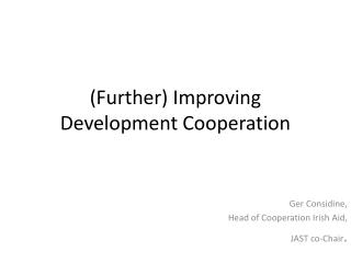 (Further) Improving Development Cooperation