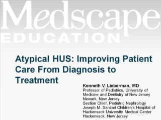 Atypical HUS: Improving Patient Care From Diagnosis to Treatment