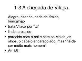 1-3 A chegada de Vila a
