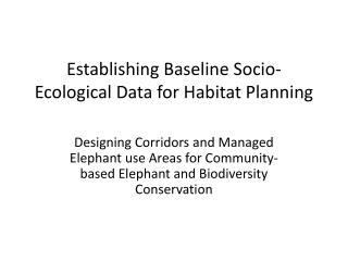 Establishing Baseline Socio-Ecological Data for Habitat Planning