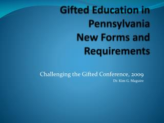 Gifted Education in Pennsylvania New Forms and Requirements