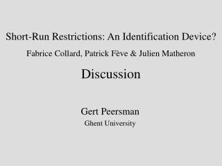Short-Run Restrictions: An Identification Device Fabrice Collard, Patrick F ve  Julien Matheron Discussion
