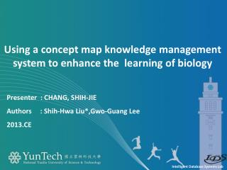 Presenter   : CHANG, SHIH-JIE  Authors     : Shih- Hwa  Liu*, Gwo-Guang  Lee  2013.CE